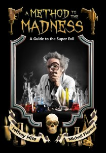 A Method to the Madness: A Guide to the Super Evil